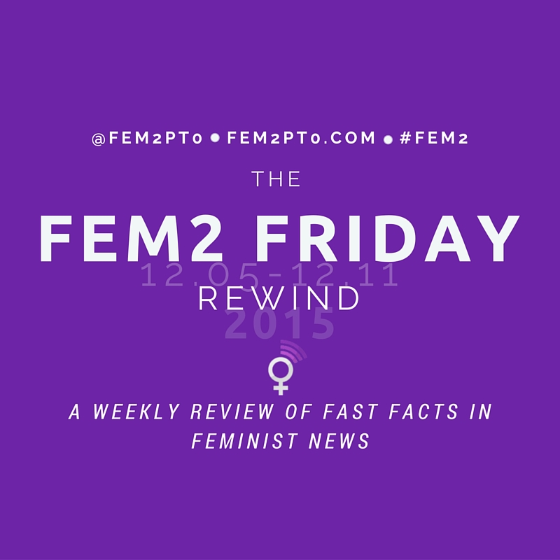 Fem2 Friday Rewind 12.5-12.11 2015