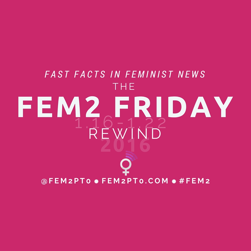 Fem2 Friday Rewind: 1.16-1.22 2016